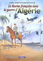 Couverture du livre « Marine francaise dans la guerre algerie » de Ca Bernard Estival aux éditions Marines