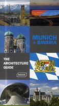 Couverture du livre « Munich + Bavaria ; the architecture guide » de Chris Van Uffelen et Nicolette Baumeister aux éditions Braun