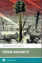 Couverture du livre « Trois soldats » de John Dos Passos aux éditions Castor Astral
