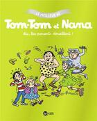 Couverture du livre « Le meilleur de Tom-Tom et Nana ; aïe les parents déraillent » de Bernadette Despres et Jacqueline Cohen et Evelyne Reberg aux éditions Bd Kids