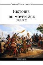 Couverture du livre « Histoire du moyen-âge » de Charles Victor Langlois aux éditions Omnia Veritas