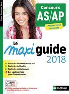 Couverture du livre « Concours AS/AP ; le maxiguide (édition 2018) » de Collectif aux éditions Nathan