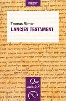 Couverture du livre « L'ancien testament » de Thomas Romer aux éditions Que Sais-je ?