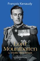 Couverture du livre « Lord Mountbatten, l'étoffe des héros » de Francois Kersaudy aux éditions Payot
