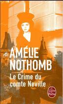 Couverture du livre « Le crime du comte Neville » de Amélie Nothomb aux éditions Lgf