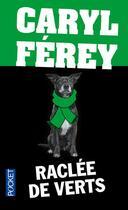 Couverture du livre « Raclée de verts » de Caryl Ferey aux éditions Pocket
