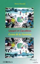 Couverture du livre « Lézard et caméléon ; contes dii du Cameroun » de Denis Djoulde aux éditions L'harmattan