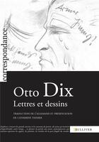 Couverture du livre « Otto Dix ; lettres et dessins » de Otto Dix aux éditions Sulliver