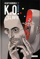 Couverture du livre « K.O. à Tel Aviv ; intégrale t.1 et t.2 » de Assaf Hanouka aux éditions Steinkis