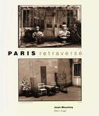 Couverture du livre « Paris retraversé » de Marc Auge et Jean Mounicq aux éditions Actes Sud