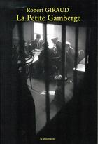 Couverture du livre « La petite gamberge » de Robert Giraud aux éditions Le Dilettante