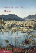 Couverture du livre « Brasil » de Jean-Paul Delfino aux éditions Le Passage