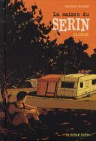 Couverture du livre « Serin t.2 ; la saison du serin 01.08.05 » de Germain Boudier aux éditions La Boite A Bulles