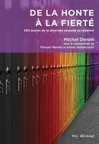 Couverture du livre « De la honte a la fierte » de Michel Dorais aux éditions Vlb
