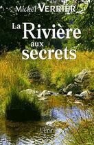 Couverture du livre « La rivière aux secrets » de Michel Verrier aux éditions Ecir