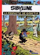 Couverture du livre « Sibylline T.4 ; Sibylline et la prophétie de Godétia » de Raymond Macherot et Andre Taymans aux éditions Flouzemaker