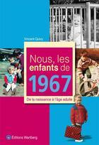 Couverture du livre « NOUS, LES ENFANTS DE ; nous, les enfants de 1967 » de Vincent Quivy aux éditions Wartberg
