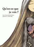 Couverture du livre « Qu'est-ce que je vois ? » de Amina Alaoui Hachimi aux éditions Yanbow Al Kitab