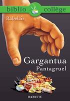 Couverture du livre « Gargantua-Pantagruel » de Francois Rabelais aux éditions Hachette Education