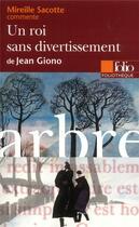 Couverture du livre « Un roi sans divertissement de jean giono (essai et dossier) » de Mireille Sacotte aux éditions Folio