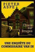 Couverture du livre « Chaos sur Bruges » de Pieter Aspe aux éditions Albin Michel