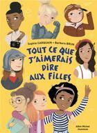 Couverture du livre « Tout ce que j'aimerais dire aux filles » de Barbara Brun et Sophie Carquain aux éditions Albin Michel