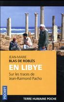 Couverture du livre « En Libye sur les traces de Jean-Raimond Pacho » de Jean-Marie Blas De Roblès aux éditions Pocket
