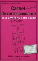 Couverture du livre « Carnet intime de correspondance pour pimenter votre couple » de Gilles Bouley-Franchitti et Mai-Lan aux éditions J'ai Lu
