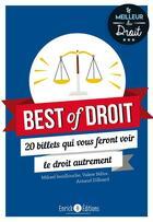 Couverture du livre « Best of droit ; 20 billets qui vous feront voir le droit autrement » de Tatiana Vassine et Mikael Benillouche et Valere Ndior et Arnaud Dilloard aux éditions Enrick B.
