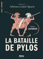 Couverture du livre « La bataille de Pylos » de Lafargue Philippe aux éditions Alma Editeur