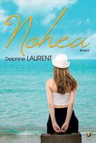 Couverture du livre « Nohea » de Delphine Laurent aux éditions Terriciae