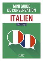 Couverture du livre « Mini guide de conversation ; italien » de Marc Lesage aux éditions First