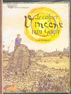 Couverture du livre « Le cahier de Vincent Van Gogh » de Line Evèquoz aux éditions Lep