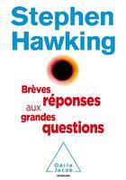 Couverture du livre « Brèves réponses aux grandes questions » de Stephen Hawking aux éditions Odile Jacob
