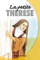 Couverture du livre « La petite Thérèse » de Marie-Therese Fischer aux éditions Signe