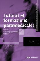 Couverture du livre « Tutorat et formations paramédicales ; penser l'accompagnement tutoral » de Herve Menaut aux éditions De Boeck Superieur