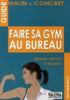 Couverture du livre « Faire sa gym au bureau ; méthode efficace et discrète ! » de Jean-Pierre Nucci aux éditions Maxima Laurent Du Mesnil