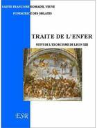 Couverture du livre « Traité de l'enfer ; l'exorcisme de Léon XIII » de Francoise Romaine aux éditions Saint-remi