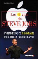 Couverture du livre « Les 4 vies de Steve Jobs » de Daniel Ichbiah aux éditions Leduc.s
