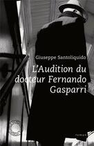 Couverture du livre « L'audition du docteur Fernand Gasparri » de Giuseppe Santoliquido aux éditions Espace Nord