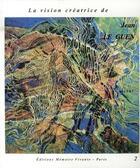 Couverture du livre « La vision créatrice de jean le guen » de Jean Le Guen aux éditions Memoire Vivante