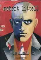 Couverture du livre « Vladimir M. et ses quatre muses » de Robert Littell aux éditions Baker Street