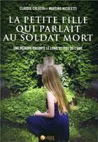 Couverture du livre « La petite fille qui parlait au soldat mort » de Martino Nicoletti et Claudie Chlasta aux éditions Ambre