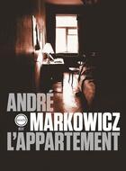 Couverture du livre « L'appartement » de Andre Markowicz aux éditions Inculte