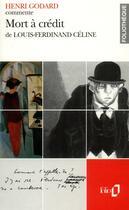 Couverture du livre « Mort a credit de louis-ferdinand celine (essai et dossier) » de Henri Godard aux éditions Gallimard