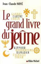 Couverture du livre « Le grand livre du jeûne » de Jean-Claude Noye aux éditions Albin Michel