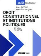 Couverture du livre « Droit constitutionnel et institutions politiques (édition 2018/2019) » de Jean-Eric Gicquel et Jean Gicquel aux éditions Lgdj