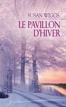 Couverture du livre « Le pavillon d'hiver » de Susan Wiggs aux éditions Harlequin