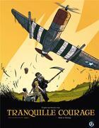 Couverture du livre « Tranquille courage t.1 » de Alexandre Tefenkgi et Olivier Merle aux éditions Bamboo