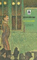 Couverture du livre « Le crocodile » de Fedor Mikhailovitch Dostoievski aux éditions Actes Sud